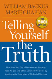 Telling Yourself the Truth by William Backus
