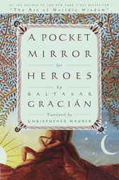 A Pocket Mirror for Heroes by Baltasar Gracian