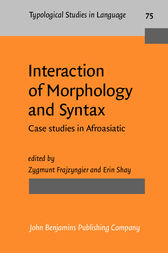 Interaction of Morphology and Syntax by Zygmunt Frajzyngier