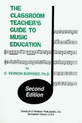 The Classroom Teacher's Guide to Music Education by C. Vernon Burnsed