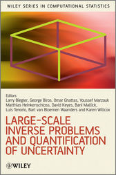 Large-Scale Inverse Problems and Quantification of Uncertainty by Lorenz Biegler