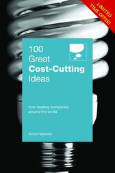 100 Great Cost Cutting Ideas by Anne Hawkins