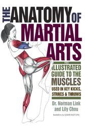 The Anatomy of Martial Arts by Lily Chou