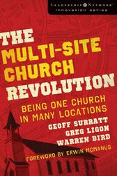 The Multi-Site Church Revolution by Geoff Surratt
