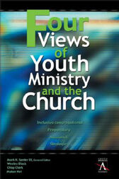 Four Views of Youth Ministry and the Church by III Senter