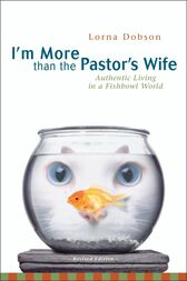 I'm More Than the Pastor's Wife by Lorna Dobson