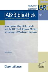 Interregional Wage Differentials and the Effects of Regional Mobilityon Earnings of Workers in