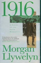 1916 by Morgan Llywelyn