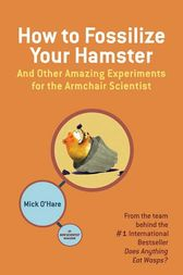 How to Fossilize Your Hamster by Mick O'Hare