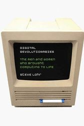 Digital Revolutionaries by Steve Lohr