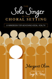 The Solo Singer in the Choral Setting by Margaret Olson