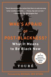 Who's Afraid of Post-Blackness? by Touré;  Michael Eric Dyson