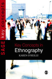 Key Concepts in Ethnography by Karen O'Reilly