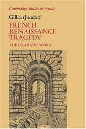 French Renaissance Tragedy by Gillian Jondorf