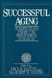 Successful Aging by Paul B. Baltes