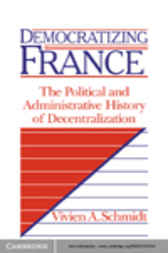 Democratizing France by Vivien A. Schmidt