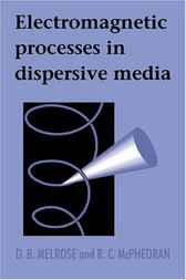 Electromagnetic Processes in Dispersive Media by D. B. Melrose