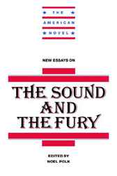 New Essays on The Sound and the Fury by Noel Polk
