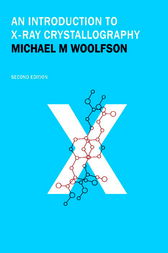 An Introduction to X-ray Crystallography by Michael M. Woolfson