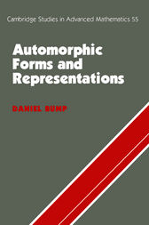 Automorphic Forms and Representations by Daniel Bump