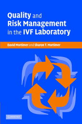 Quality and Risk Management in the IVF Laboratory by David Mortimer