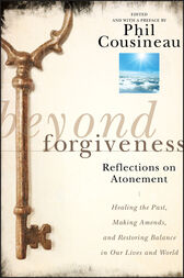 Beyond Forgiveness by Phil Cousineau