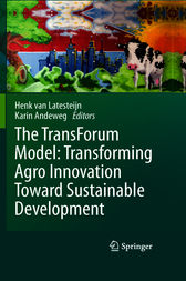 The TransForum Model: Transforming Agro Innovation Toward Sustainable Development by Karin Andeweg