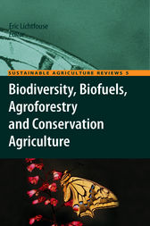 Biodiversity, Biofuels, Agroforestry and Conservation Agriculture by Eric Lichtfouse