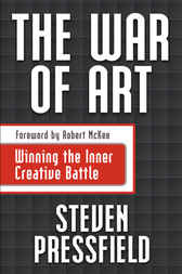 War Of Art: Winning The Inner Creative by Steven Pressfield