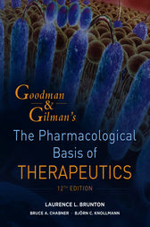 Goodman and Gilman's The Pharmacological Basis of Therapeutics, Twelfth Edition by Laurence Brunton