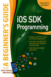 iOS SDK Programming A Beginners Guide by James Brannan