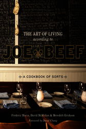 The Art of Living According to Joe Beef by David McMillan