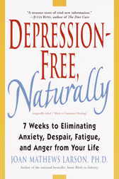 Depression-Free, Naturally by Joan Mathews Larson