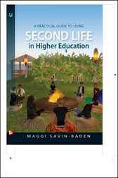 A Practical Guide To Using Second Life In Higher Education by Maggi Savin-Baden