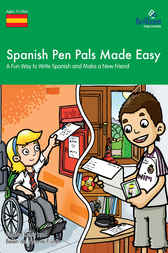 Spanish Pen Pals Made Easy KS3 by Sinéad Leleu