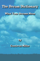 The Dream Dictionary by Gustavus Miller