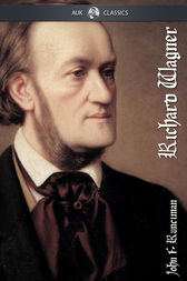 Richard Wagner by John Runciman