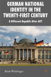 German National Identity in the Twenty-First Century by Ruth Wittlinger
