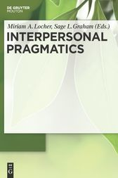 Interpersonal Pragmatics by Miriam A. Locher