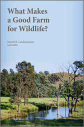 What Makes a Good Farm for Wildlife? by David B Lindenmayer
