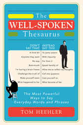 Well-Spoken Thesaurus by Tom Heehler
