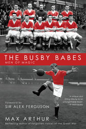 The Busby Babes by Max Arthur