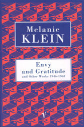Envy And Gratitude And Other Works 1946-1963 by The Melanie Klein Trust