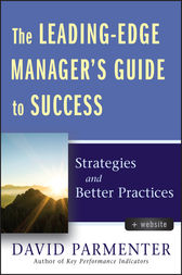 The Leading-Edge Manager's Guide to Success by David Parmenter