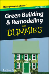 Green Building and Remodeling For Dummies, Mini Edition by Eric Corey Freed