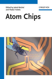 Atom Chips by Jakob Reichel