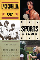 Encyclopedia of Sports Films by K Edgington