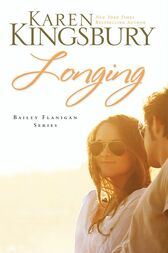 Longing by Karen Kingsbury