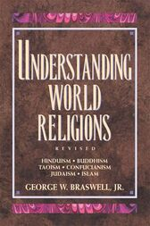 Understanding World Religions by George Braswell