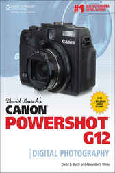 David Busch's Canon PowerShot G12 Guide to Digital Photography by David D. Busch